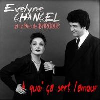Evelyne Chancel_Le Duc de Baruque_A Quoi Ça Sert L'Amour