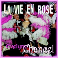 Evelyne Chancel_La Vie En Rose